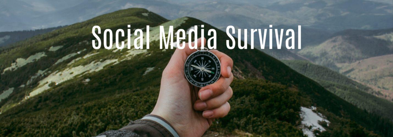 Social Media Survival