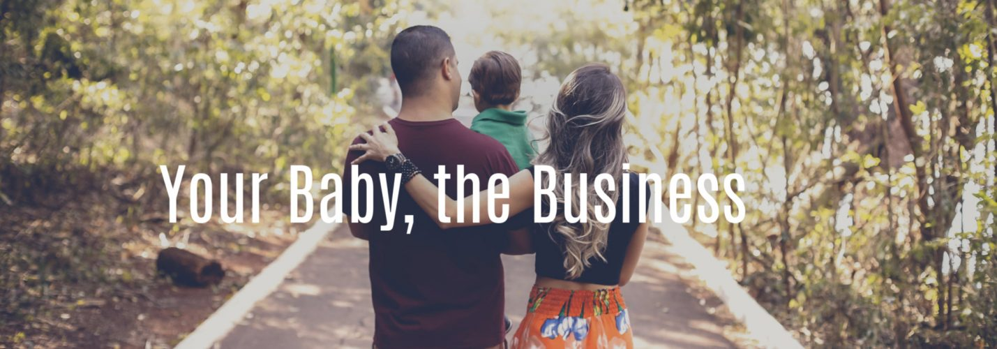 Your Baby, the Business